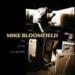 Mike Bloomfield ‎– Live At The Old Waldorf - CD