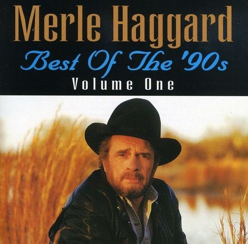 Merle Haggard - Vol. 1-Best Of The 90's - CD