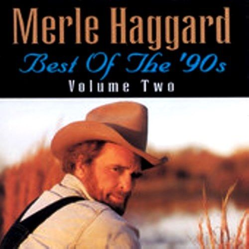 Merle Haggard - Vol. 2-Best Of The 90's - CD