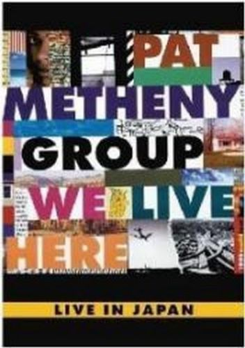 Pat Metheny Group - We Live Here: Live In Japan - DVD